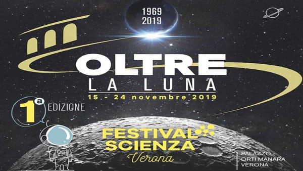 """""""Oltre la Luna"""", a Verona il primo Festival della Scienza"""