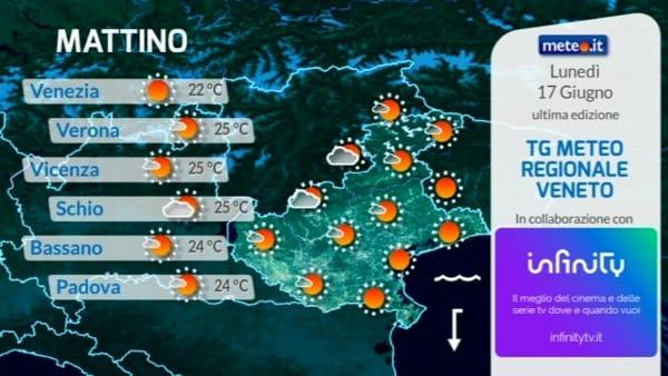 Meteo a Verona e in Veneto, le previsioni del tempo per lunedì 17 giugno