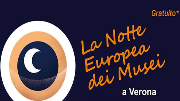 """Torna anche a Verona l'imperdibile""""Notte europea dei musei"""": eventi e ingresso gratis"""