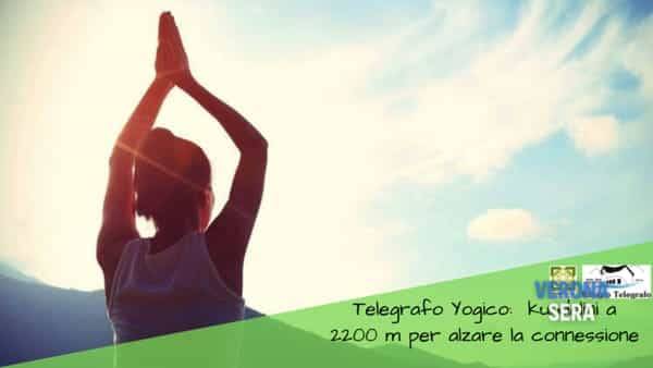 Telegrafo yogico: kundalini a 2200 metri per alzare la connessione