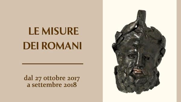 """Presso il Museo Archeologico di Verona la mostra """"Lemisure dei Romani"""""""