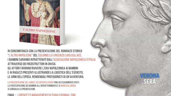 """""""L'altro Napoleone"""", una giornata napoleonica a Verona dedicata alle famiglie"""