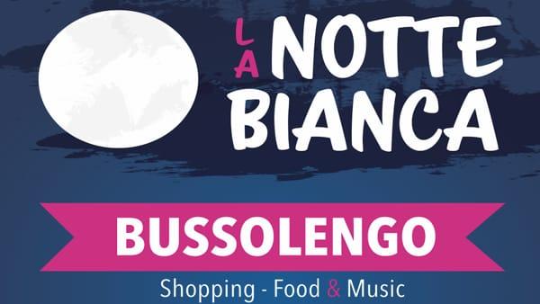 Divertimento, spettacoli, enogastronomia e musica per la notte bianca a Bussolengo