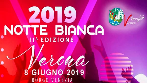 Torna a Verona la notte bianca di Borgo Venezia