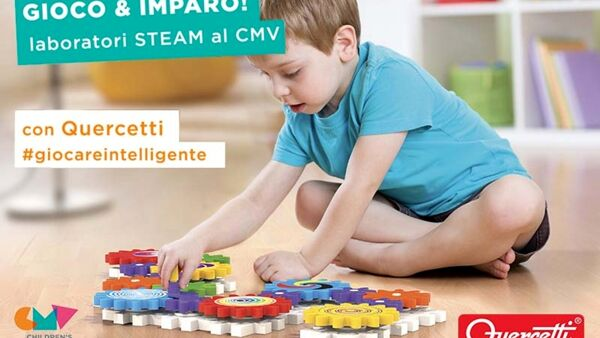 "Gioco e imparo! Laboratori ""STEAM"" al Children's Museum Verona"
