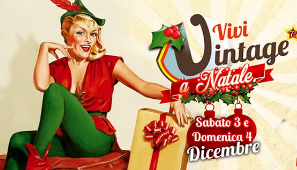 Immagini Vintage Natale.Vivi Vintage A Natale Il 3 E 4 Dicembre Per Le Tue Festivita Natalizie Un Regalo Unico E Originale Eventi A Verona